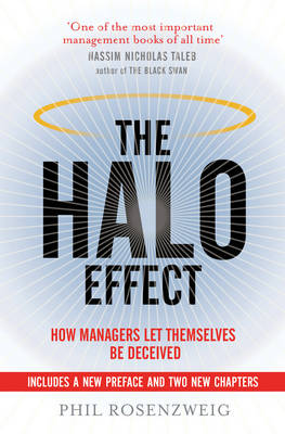 The Halo Effect: How Managers let Themselves be Deceived (Paperback)