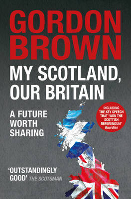 My Scotland, Our Britain: A Future Worth Sharing (Paperback)