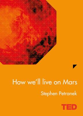How We'll Live On Mars - TED (Hardback)