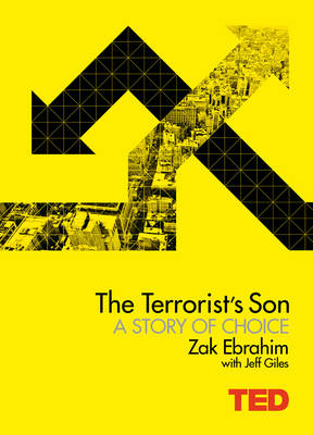 The Terrorist's Son: A Story of Choice - TED 1 (Hardback)