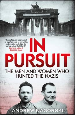 In Pursuit: The Men and Women Who Hunted the Nazis (Hardback)