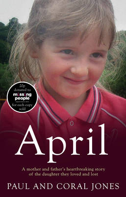 April: A mother and father's heart-breaking story of the daughter they loved and lost (Hardback)