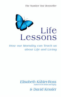 Life Lessons: How Our Mortality Can Teach Us About Life And Living (Paperback)