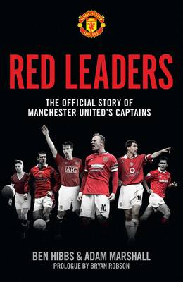 Red Leaders: The Official Story of Manchester United's Captains - MUFC (Hardback)