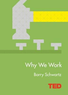 Why We Work - TED (Hardback)