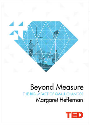 Beyond Measure: The Big Impact of Small Changes (Hardback)