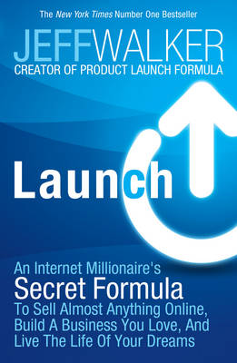 Launch: An Internet Millionaire's Secret Formula to Sell Almost Anything Online, Build a Business You Love and Live the Life of Your Dreams (Paperback)