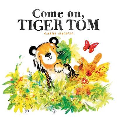 Come On, Tiger Tom (Paperback)