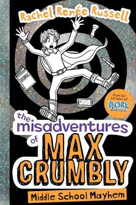 The Misadventures of Max Crumbly 2: Middle School Mayhem - The Misadventures of Max Crumbly (Hardback)