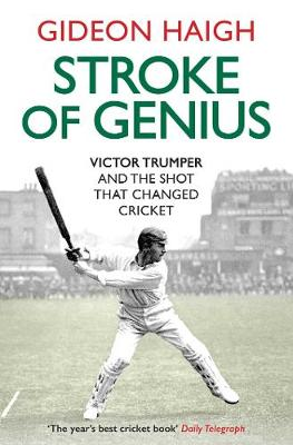 Stroke of Genius: Victor Trumper and the Shot that Changed Cricket (Paperback)