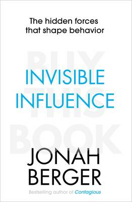 Invisible Influence: The hidden forces that shape behaviour (Paperback)