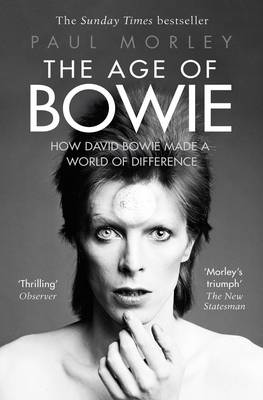 The Age of Bowie: How David Bowie Made a World of Difference (Paperback)