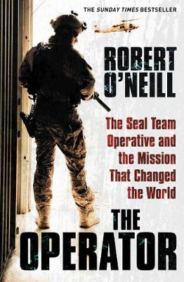 The Operator: The Seal Team Operative And The Mission That Changed The World (Paperback)