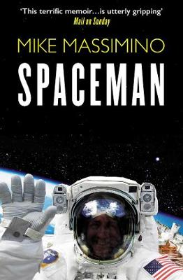Spaceman: An Astronaut's Unlikely Journey to Unlock the Secrets of the Universe (Paperback)