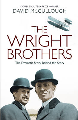 The Wright Brothers: The Dramatic Story-Behind-the-Story (Hardback)