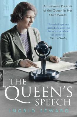 The Queen's Speech: An Intimate Portrait of the Queen in her Own Words (Paperback)