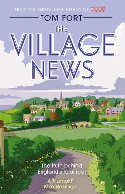 The Village News: The Truth Behind England's Rural Idyll (Hardback)