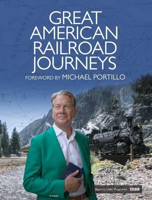 Great American Railroad Journeys (Hardback)