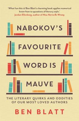 Nabokov's Favourite Word Is Mauve: The literary quirks and oddities of our most-loved authors (Paperback)
