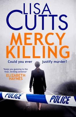 Mercy Killing: Mercy Killing: Taut. Tense. Gripping Read! You're at the heart of the killer investigation (Paperback)