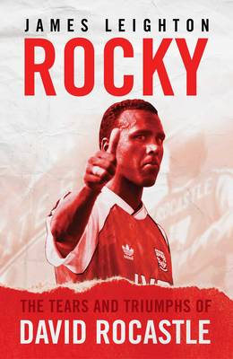 Rocky: The Tears and Triumphs of David Rocastle (Paperback)