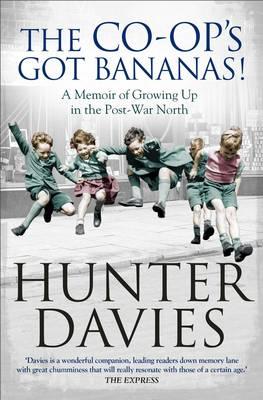 The Co-Op's Got Bananas: A Memoir of Growing Up in the Post-War North (Paperback)
