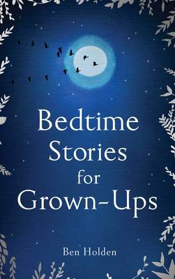 Bedtime Stories for Grown-ups (Hardback)