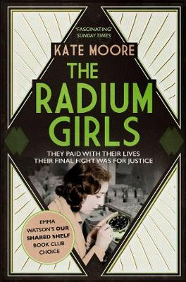 The Radium Girls: They paid with their lives. Their final fight was for justice. (Paperback)
