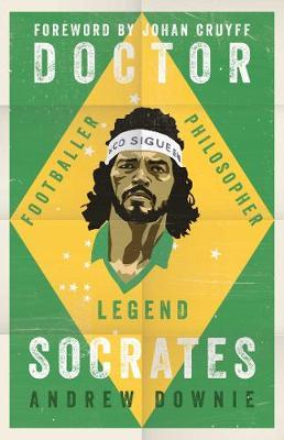 Doctor Socrates: Footballer, Philosopher, Legend (Hardback)