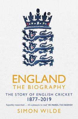 England: The Biography: The Story of English Cricket (Paperback)