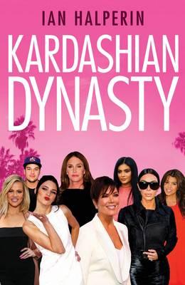 Kardashian Dynasty (Hardback)