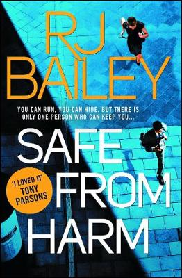 Safe From Harm: The first fast-paced, unputdownable action thriller featuring bodyguard extraordinaire Sam Wylde - A Sam Wylde Thriller (Paperback)