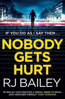 Nobody Gets Hurt: The second action thriller featuring bodyguard extraordinaire Sam Wylde - A Sam Wylde Thriller (Paperback)