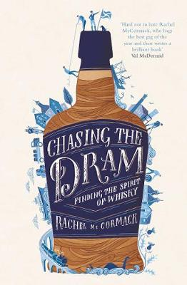 Chasing the Dram: Finding the Spirit of Whisky (Hardback)
