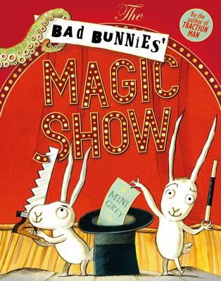 The Bad Bunnies' Magic Show (Paperback)