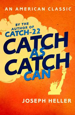 Catch As Catch Can - AN AMERICAN CLASSIC (Paperback)