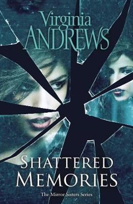 Shattered Memories - The Mirror Sisters Series (Hardback)