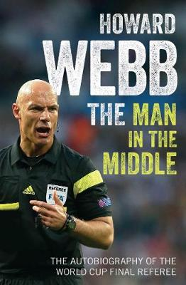 The Man in the Middle: The Autobiography of the World Cup Final Referee (Paperback)