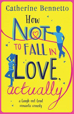 How Not to Fall in Love, Actually: a laugh-out-loud romantic comedy (Paperback)