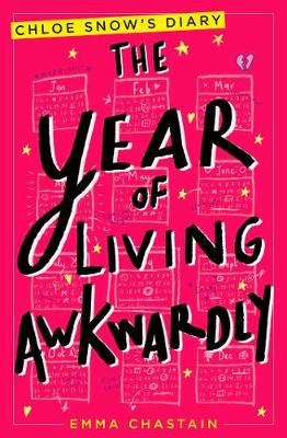 The Year of Living Awkwardly - Chloe Snow's Diary (Paperback)