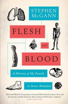 Flesh and Blood: A History of My Family in Seven Sicknesses (Hardback)