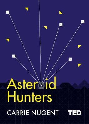 Asteroid Hunters - TED 2 (Hardback)
