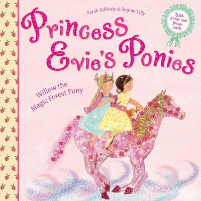 Princess Evie's Ponies: Willow the Magic Forest Pony (Paperback)