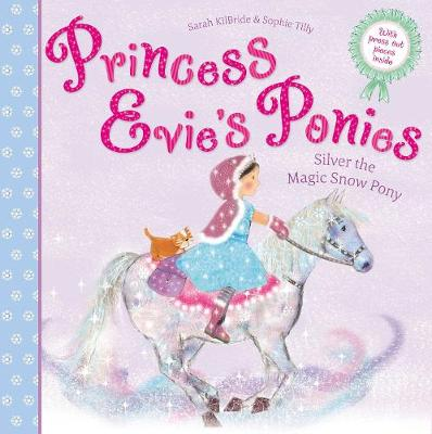 Princess Evie\'s Ponies: Silver the Magic Snow Pony