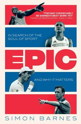 Epic: In Search of the Soul of Sport and Why It Matters (Paperback)