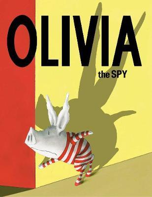 Olivia the Spy - Olivia (Hardback)
