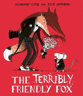The Terribly Friendly Fox (Hardback)