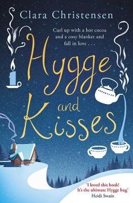 Hygge and Kisses: The first warm, cosy and romantic hygge novel! (Paperback)