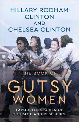 The Book of Gutsy Women: Favourite Stories of Courage and Resilience (Hardback)
