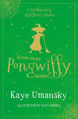 Even More Pongwiffy Stories: The Pantomime and The Spellovision Song Contest and Back on Track (Paperback)